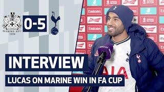 MARINE 0-5 SPURS | LUCAS REACTS TO FA CUP THIRD ROUND WIN
