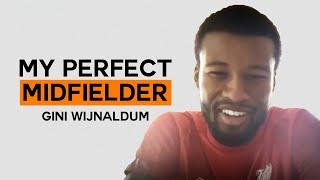 Which attribute of Clarence Seedorf makes Wijnaldum's perfect midfielder? | My Perfect Midfielder