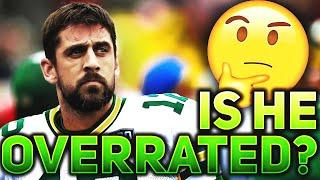 The REAL REASON Aaron Rodgers Will ALWAYS Be Considered OVERRATED