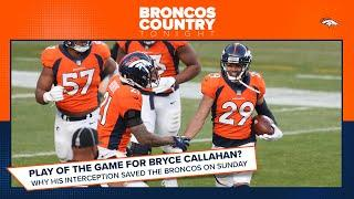 Did Bryce Callahan's interception save the game for Denver? | Broncos Country Tonight