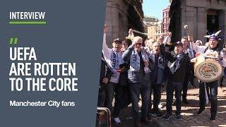 'UEFA are rotten to the core' - Manchester City fans