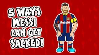 5 ways Messi can get SACKED by Barcelona!