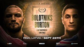 LIVE BOXING! - BOLOTNIKS v HOSEA BURTON - MTK GLOBAL GOLDEN CONTRACT  / LIGHT HEAVYWEIGHT SEMI FINAL