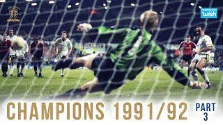 Champions: Leeds United 1991/92 | Part 3/5