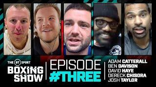 Chisora & Haye preview Usyk fight, Josh Taylor watches KO, UK P4P top 5 | BT Sport Boxing Show ep 3