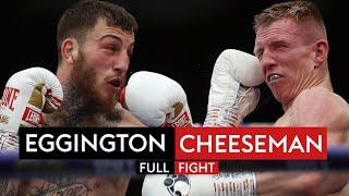 FULL FIGHT! Sam Eggington vs Ted Cheeseman | Fight of the Year Contender!