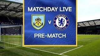 Matchday Live: Burnley v Chelsea | Pre-Match | Premier League Matchday