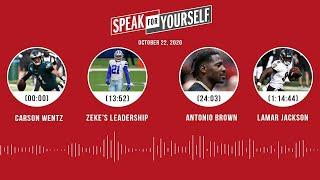 Carson Wentz, Zeke, Antonio Brown, Lamar Jackson (10.22.20) | SPEAK FOR YOURSELF Audio Podcast