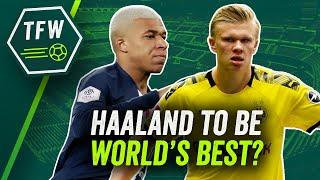 'Erling Haaland will win the Ballon d'Or BEFORE Mbappe!'  TFW