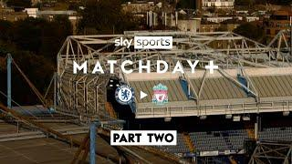 Matchday + | Thiago makes Liverpool debut in convincing win | Chelsea 0-2 Liverpool | Part 2