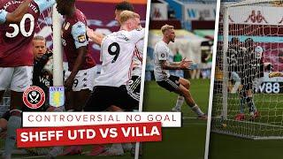 Controversial 'Hawkeye' 'VAR' No Goal All Angles | Sheffield United Vs Aston Villa | Premier League