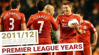 Every Premier League Goal 2011/12 | Suarez and Stevie lead the way for Liverpool