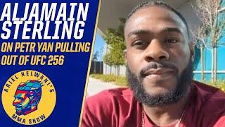 Aljamain Sterling reacts to Petr Yan pulling out of UFC 256 | Ariel Helwani's MMA Show