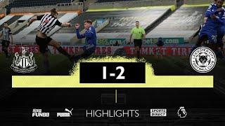 Newcastle United 1 Leicester City 2 | Premier League Highlights