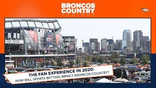 How will sports betting impact fans in Broncos Country?   Broncos Country Tonight