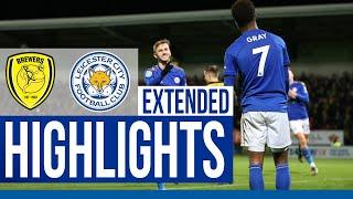 Burton Albion 1 Leicester City 3 | Extended Highlights