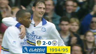 Noel Whelan double! Leeds United 2-0 Manchester City | Premier League Classic | 1994/95