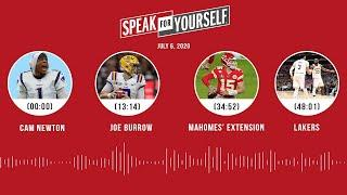 Cam Newton, Joe Burrow, Mahomes' extension, Lakers (7.6.20) | SPEAK FOR YOURSELF Audio Podcast