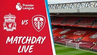Matchday Live: Liverpool vs Leeds Utd | Build up to the season opener at Anfield