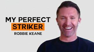 Which players make up Robbie Keane's Perfect Striker? | My Perfect Striker
