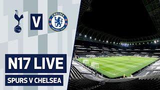 N17 LIVE | SPURS V CHELSEA | PRE-MATCH BUILD-UP