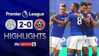 Leicester reignite Champions League hopes with win! | Leicester 2-0 Sheff United | EPL Highlights