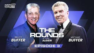 Bruce and Michael Buffer (UFC and boxing crossover, Heavyweights and more) | The Rounds Ep3