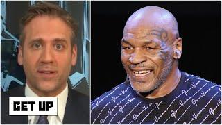 A Mike Tyson comeback fight would be fun to watch - Max Kellerman   Get Up