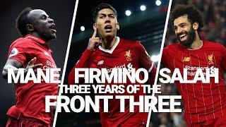 Liverpool's Front Three: 3 years of Mane, Firmino and Salah