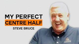 Which players make up Steve Bruce's Perfect Centre-half? | My Perfect Centre-half