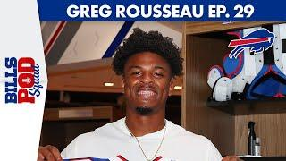 Greg Rousseau Excited to be a Buffalo Bill!   Bills Pod Squad Ep. 29 ft. Greg Rousseau