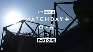 Matchday + | Andreas Christensen sees red for challenge on Mane | Chelsea 0-2 Liverpool | Part 1