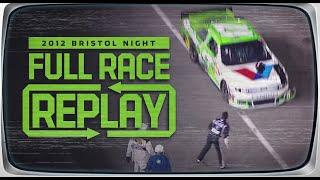 2012 Irwin Tools Night Race at Bristol Motor Speedway | NASCAR Classic Full Race Replays