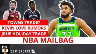 NBA Rumors On Kevin Love, Paul George, Jrue Holiday & Karl-Anthony Towns Trade Rumors | MAILBAG