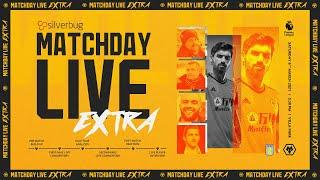 Matchday Live Extra - Aston Villa vs Wolves
