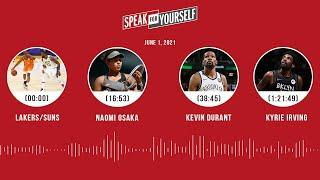 Lakers/Suns, Naomi Osaka, Kevin Durant, Kyrie Irving (6.1.21) | SPEAK FOR YOURSELF Audio Podcast