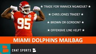 Miami Dolphins Rumors Mailbag: Chris Jones Trade? Antonio Brown? Josh Gordon? Yannick Ngakoue Trade?