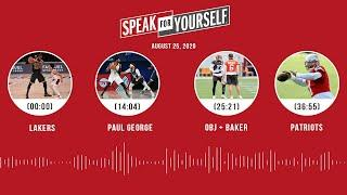 Lakers, Paul George, OBJ + Baker, Patriots (8.25.20)   SPEAK FOR YOURSELF Audio Podcast