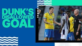 Lewis Dunk's Disallowed Goal vs West Brom