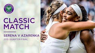 Serena Williams vs Victoria Azarenka | Wimbledon 2015 Quarter-final | Full Match