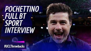 Mauricio Pochettino wants a Spurs return and discusses that night in Amsterdam | Full interview