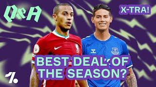 Is Thiago the BEST bargain signing of the summer?  Q&A X-Tra