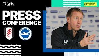 Graham Potter's Fulham Press Conference