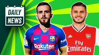 Pjanic to join Barcelona! + Could Icardi end up at Arsenal?  Daily News