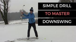 SIMPLE DRILL TO MASTER THE DOWNSWING IN GOLF