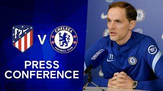Thomas Tuchel Live Press Conference: Atletico Madrid v Chelsea | Champions League