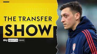 How close is Mesut Ozil's move to Fenerbahce? | The Transfer Show