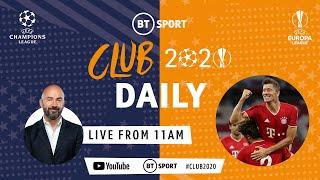 Can anyone stop Bayern Munich from winning the Champions League this season? Club 2020 Daily