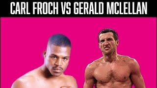 CARL FROCH vs GERALD MCLELLAN - THE GREATEST