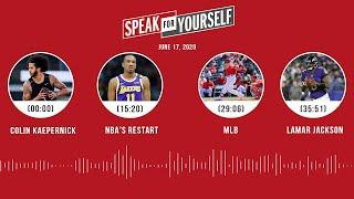 Colin Kaepernick, NBA's Return, MLB, Lamar Jackson (6.17.20) | SPEAK FOR YOURSELF Audio Podcast